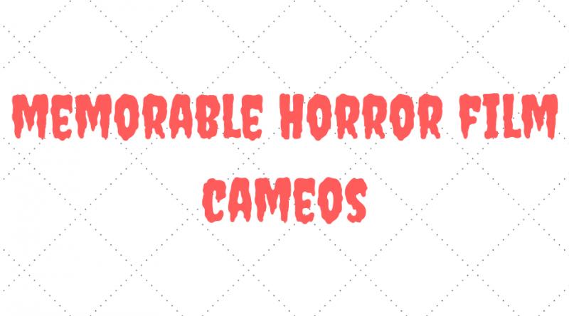 Memorable Horror Movie Cameos